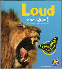 Loud and Quiet: An Animal Opposites Book (A+ Books)