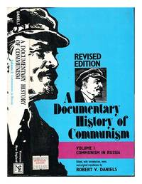 A documentary history of Communism. Vol. 1 Communism in Russia / edited, with introduction, notes...