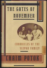 The Gates of November: Chronicles of the Slepak Family by  Chaim Potok - Signed First Edition - 1996 - from Granada Bookstore  (Member IOBA) and Biblio.com