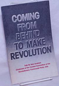 image of Coming from behind to make revolution: Talk by Bob Avakian, chairman of the Central Committee of the  Revolutionary Communist Party, USA