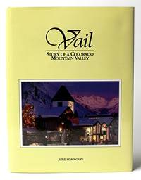 Vail: Story of a Colorado Mountain Valley