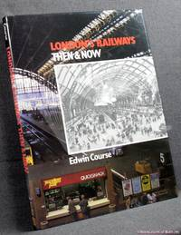 London's Railways: Then and Now