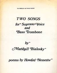 Two Songs on Poems by Howard Nemerov [The Quarry & The Dragonfly] -  for Soprano Voice and Bass Trombone [FULL SCORE]