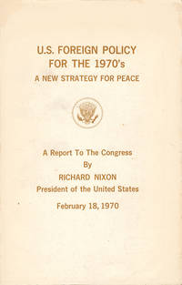 U.S. Foreign Policy for the 1970's: A New Strategy For Peace