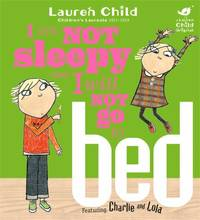 I Am Not Sleepy and I Will Not Go to Bed (Charlie and Lola)