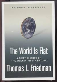 The World Is Flat ;  A Brief History of the Twenty-first Century  A Brief  History of the Twenty-first Century