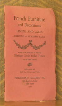 FRENCH FURNITURE AND DECORATIONS, LINENS AND LACES, ORIENTAL & AUBUSSON RUGS, PROPERTY OF THE ESTATE OF THE LATE ELIZABETH COSSITT STOKES TERRIAN AND OF OTHER OWNERS - PARKE-BERNET GALLERIES NEW YORK OCTOBER 6, 1950