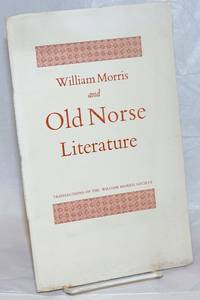 William Morris and Old Norse Literature by  J.N Swannell - 1961 - from Bolerium Books Inc., ABAA/ILAB and Biblio.com