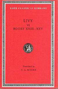 Livy VI: History of Rome: Books XXIII-XXV by Livy (Titus Livius) - 1 - 1984 - from Round Table Books, LLC (SKU: 2240)