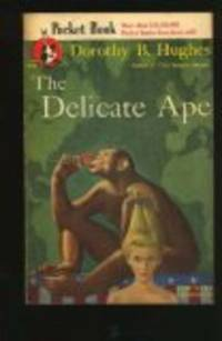The Delicate Ape Dorothy B. Hughes