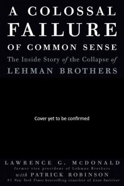 9780307588333 A Colossal Failure Of Common Sense The Inside Story