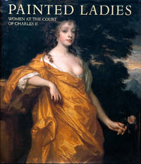 image of Painted Ladies_ Women at the Court of Charles II