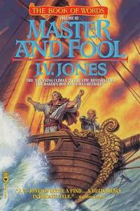 Master and Fool by J. V. Jones - 1996