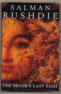 The Moor's Last Sigh by Rushdie, Salman [Sir Ahmed Salman Rushdie (born 19 June 1947) is a British Indian novelist and essayist. His second novel, Midnight's Children (1981), won the Booker Prize in 1981 - 1995