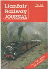 Llanfair Railway Journal No.128 July 1993