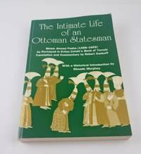 The Intimate Life of an Ottoman Statesman, Melek Ahmed Pasha, (1588-1662 : As Portrayed in Evliya...