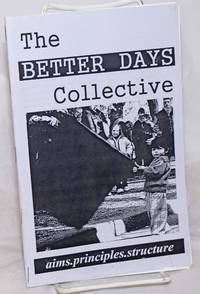 image of The Better Days Collective: Aims-Principles-Struggles