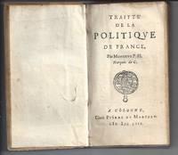 Traitte' de la Politique de France, Par Monsieur P. H. Marquis de C. A