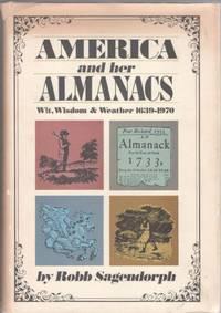 America and Her Almanacs: Wit, Wisdom & Weather 1639 - 1970
