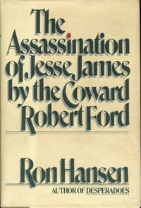 THE ASSASSINATION OF JESSE JAMES BY THE COWARD ROBERT FORD.