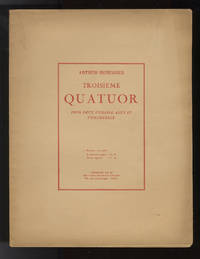 Troisieme quatuor [Facsimile of the autograph full score] pour deux violons, alto et violoncelle ... Fr. 30 Parties séparées : Fr. 45