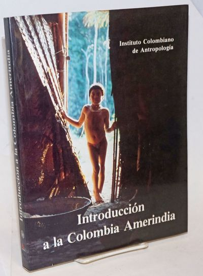 Bogota: Instituto Colombiano de Antropologia, 1987. Paperback. 283p., wraps, illustrations, maps, 8....