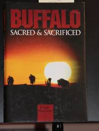 image of Buffalo: Sacred and Sacrificed (Non Fiction)