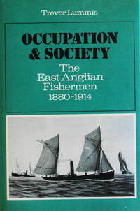 Occupation and Society : The East Anglian Fishermen 1880-1914