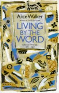 Living by the Word: Selected Writings  1973 87