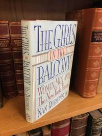 THE GIRLS IN THE BALCONY: WOMEN, MEN, AND THE NEW YORK TIMES [SIGNED]