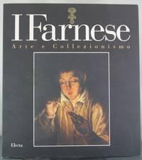 I Farnese: Arte e Collezionismo by  Nicola  Lucia Fornari; Spinosa - Paperback - 1995 - from Auger Down Books and Biblio.com
