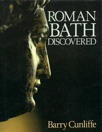 Roman Bath Discovered by  Barry Cunliffe - Hardcover - from World of Books Ltd (SKU: GOR001816456)