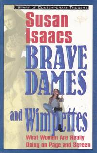 Brave Dames and Wimpettes: What Women Are Really Doing on Page and Screen (Library of...
