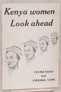 Kenya women look ahead by  Celina and Virginia Cone Oloo - Paperback - First Edition - 1965 - from Bolerium Books Inc., ABAA/ILAB and Biblio.co.uk