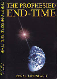 The Prophesied End-Time by  Ronald Weinland - Paperback - First Paperback Edition  - 2004 - from BOOX and Biblio.co.uk