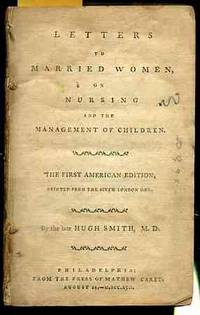 LETTERS TO MARRIED WOMEN, ON NURSING AND THE MANAGEMENT OF CHILDREN
