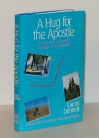 A Hug for the Apostle: On Foot from Chartres to Santiago de Compostela
