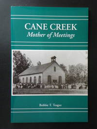 Cane Creek, Mother of Meetings