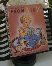 The Alphabet from A to Z A Little Golden Book
