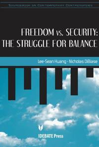 Freedom vs. Security: The Struggle for Balance (Sourcebook on Contemporary Controversies) by  Nicholas  Lee-sean & Dibiase - Paperback - 2009 - from Bookbarn International and Biblio.com