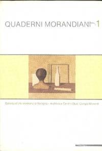 Quaderni Morandiani 1. Morandi e il suo tempo