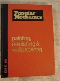 image of Popular Mechanics  Complete Guide to Painting, Refinishing & Wallpapering