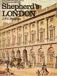 Shepherd's London: Four Artists and Their View of the Metropolis, 1800-1860