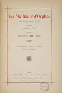 [Op. 85]. Les Malheurs d'Orphée Opéra en Trois Actes Paroles de Armand Lunel... La Partition Chant et Piano Prix Net: 10 Francs. [Piano-vocal score]