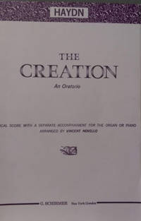 The Creation:  An Oratorio, Vocal Score with a Separate Accompaniment for  the Organ or Piano