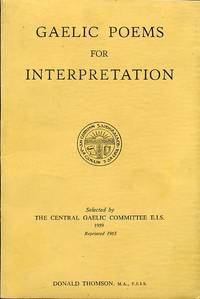 Gaelic Poems for Interpretation by The Central Gaelic Committee E.I.S - Paperback - 1965 - from Godley Books (SKU: 015992)