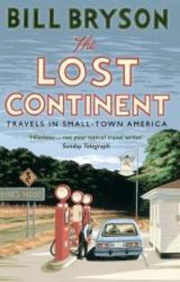 image of The Lost Continent: Travels in Small-Town America (Bryson)