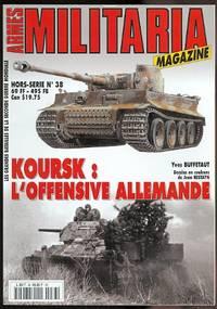 image of ARMES MILITARIA MAGAZINE.  HORS-SERIE No 38.  KOURSK:  L'OFFENSIVE ALLEMANDE.