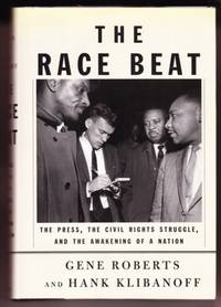 THE RACE BEAT. THE PRESS, THE CIVIL RIGHTS STRUGGLE, AND THE AWAKENING OF A NATION