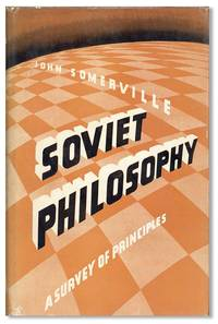 Soviet Philosophy: A Study of Theory and Practice